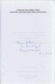 SZÉCSI JÓZSEF - A holokauszt nem teológiai véletlen (dedikált) [antikvár]