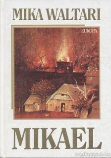 Mika Waltari - Mikael [antikvár]