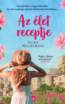 Nicky Pellegrino - Az élet receptje - Egy különleges főzőiskola Szicíliában