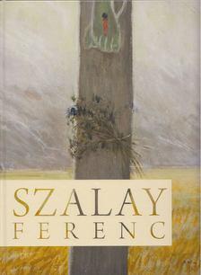 Tóth Károly - Szalay Ferenc (1931-2013) [antikvár]
