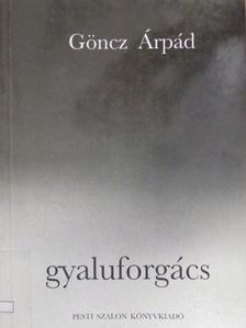 Göncz Árpád - Gyaluforgács [antikvár]