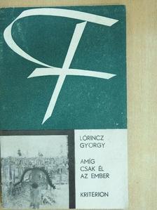 Lőrincz György - Amíg csak él az ember [antikvár]