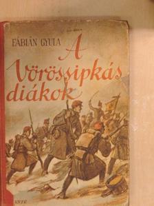 Fábián Gyula - A vörössipkás diákok [antikvár]