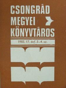 Diamant Tiborné - Csongrád megyei könyvtáros 1985/3-4. [antikvár]