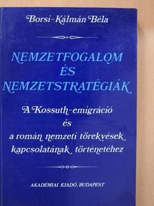 Borsi-Kálmán Béla - Nemzetfogalom és nemzetstratégiák (dedikált példány) [antikvár]