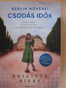 Brigitte Riebe - Csodás idők [antikvár]