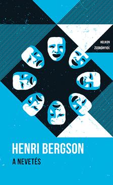 Henri Bergson - A nevetés - Helikon Zsebkönyvek 106.