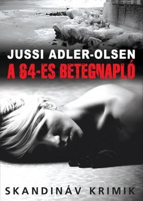 Jussi Adler-Olsen - A 64-es betegnapló