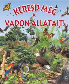 Napraforgó Könyvkiadó - Keresd meg a vadon állatait!