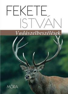 Fekete István - Vadászelbeszélések