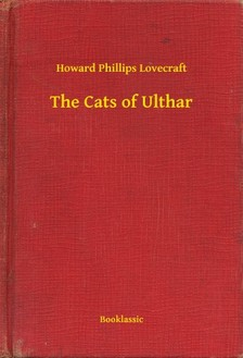 Howard Phillips Lovecraft - The Cats of Ulthar [eKönyv: epub, mobi]