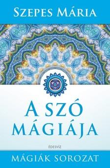 SZEPES MÁRIA - A szó mágiája [eKönyv: epub, mobi]