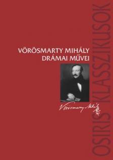 Vörösmarty Mihály drámai művei
