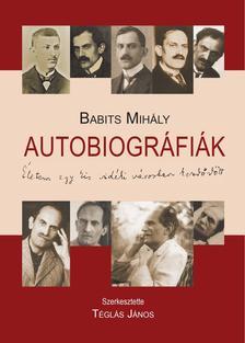 Babits Mihály - Autobiográfiák. Életem egy kis városban kezdődött...
