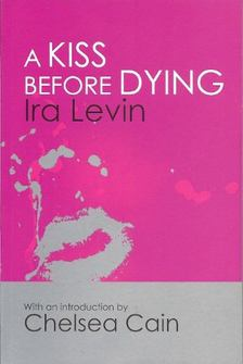 Ira Levin - A Kiss Before Dying [antikvár]