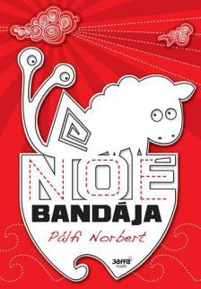 Pálfi Norbert - Noé bandája