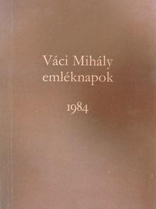 Czice Mihály - Váci Mihály emléknapok 1984 [antikvár]