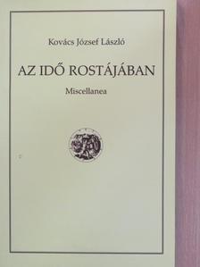 Kovács József László - Az idő rostjában [antikvár]