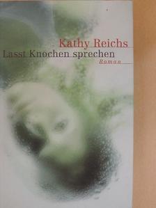 Kathy Reichs - Lasst Knochen sprechen [antikvár]