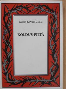 László-Kovács Gyula - Koldus-Pietá (dedikált példány) [antikvár]