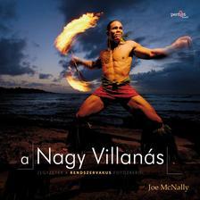 Joe McNally - A Nagy Villanás - Jegyzetek a rendszervakus fotózásról