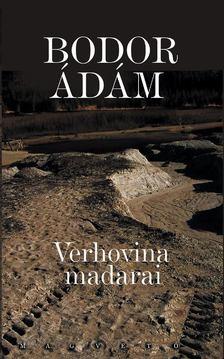 Bodor Ádám - Verhovina madarai [antikvár]