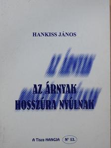 Hankiss János - Az árnyak hosszúra nyúlnak [antikvár]