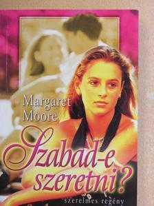 Margaret Moore - Szabad-e szeretni? [antikvár]