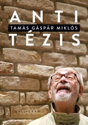 Tamás Gáspár Miklós - Antitézis [eKönyv: epub, mobi]