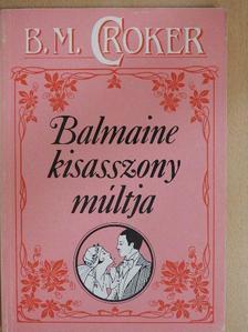 B. M. Croker - Balmaine kisasszony múltja [antikvár]