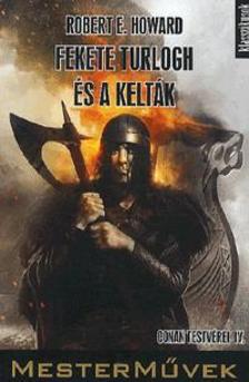 Howard, Robert E. - Fekete Turlogh és a Kelták