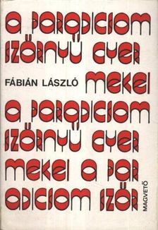 Fábián László - A paradicsom szörnyű gyermekei [antikvár]