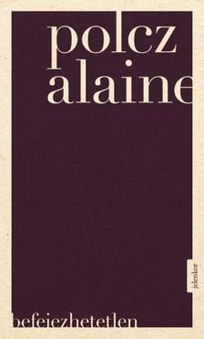 Polcz Alaine - Befejezhetetlen [eKönyv: epub, mobi]