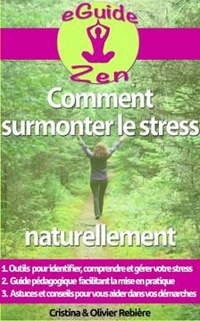 Olivier Rebiere Cristina Rebiere, - Comment surmonter le stress naturellement [eKönyv: epub, mobi]