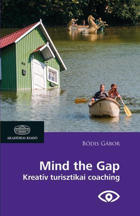 Bódis Gábor - Mind the Gap - Kreatív turisztikai coaching