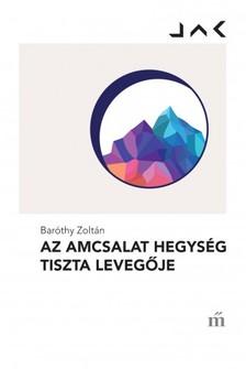Baróthy Zoltán - Az Amcsalat hegység tiszta levegője [eKönyv: epub, mobi]