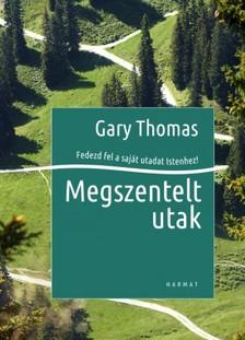 GARY THOMAS - Megszentelt utak [eKönyv: epub, mobi]