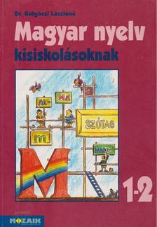 Dr. Galgóczi Lászlóné - Magyar nyelv kisiskolásoknak 1-2. [antikvár]