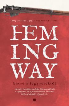 Ernest Hemingway - Búcsú a fegyverektől [eKönyv: epub, mobi]