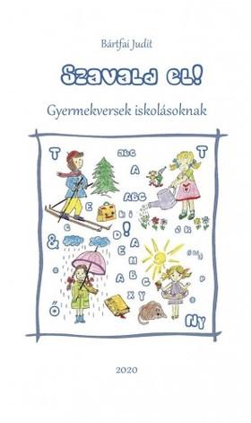 Judit Bártfai - Szavald el! - Gyermekversek iskolásoknak [eKönyv: epub, mobi]