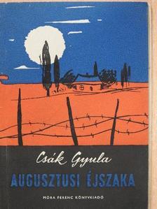 Csák Gyula - Augusztusi éjszaka [antikvár]