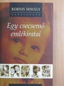 Kornis Mihály - Egy csecsemő emlékiratai - CD-vel [antikvár]