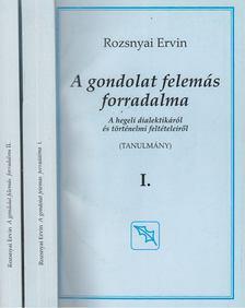 Rozsnyai Ervin - A gondolat felemás forradalma I-II. [antikvár]