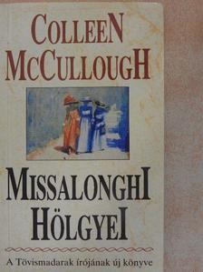 Colleen McCullough - Missalonghi hölgyei [antikvár]