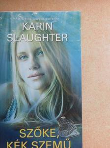 Karin Slaughter - Szőke, kék szemű [antikvár]