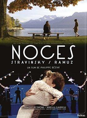 STRAVINSKY, RAMUZ - NOCES DVD UN FILM DE PHILIPPE BÉZIAT