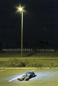 Krusovszky Dénes - A fiúk országa [eKönyv: epub, mobi]