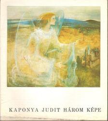 Hegyi Lóránd - Kaponya Judit három képe c. kiállítás (meghívó) [antikvár]