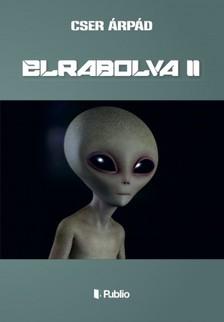 Árpád Cser - ELRABOLVA II [eKönyv: epub, mobi]