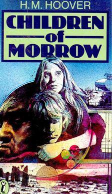HOOVER, H. M. - Children of Morrow [antikvár]